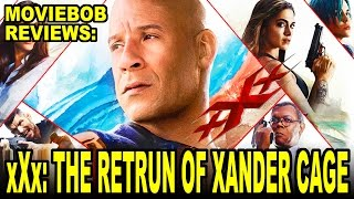 MovieBob Reviews: XXX 3 The Return of Xander Cage