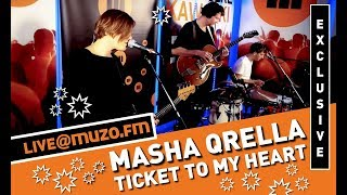 Masha Qrella - Ticket To My Heart (Live at MUZO.FM)