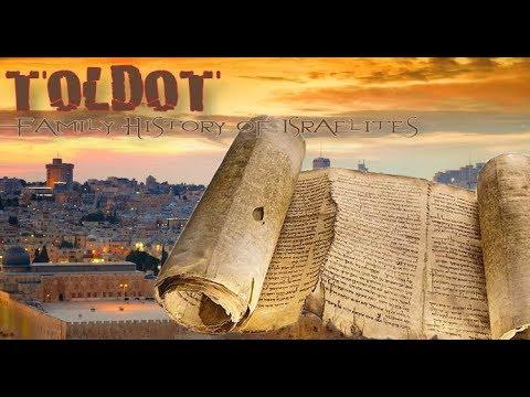 Toldot; Family History of Israelites