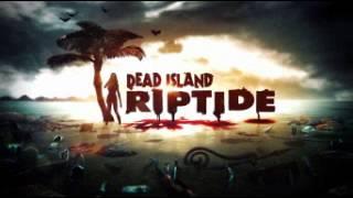 Sam B. Dead Island Riptide. No Room in Hell