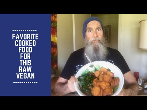 Favorite Cooked Food for this Raw Vegan