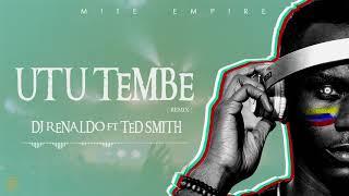 DJ RENALDO FT TED SMITH - UTU TEMBE (AFROHOUSE REMIX)