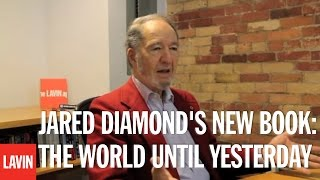 Jared Diamond's New Book: The World Until Yesterday