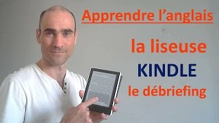 Apprendre l'anglais - La liseuse KINDLE : le débriefing
