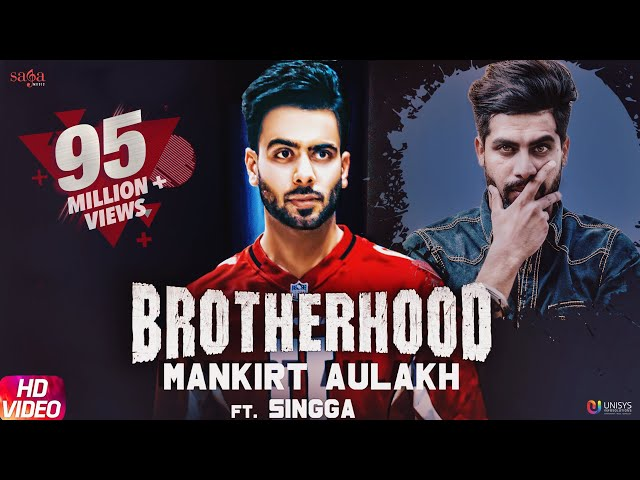 Brotherhood – Mankirt Aulakh ft. Singga | MixSingh | Sukh Sanghera | Latest Punjabi Songs 2018