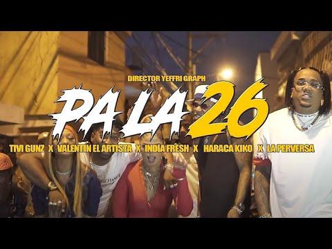 PA LA 26 (Video Oficial) - Haraca Kiko, Tivi Gunz, India Fresh, La Perversa, Valentin El Artista