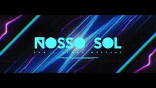 NOSSO SOL (Lyric video) - Fred Benicio & Os Malungos