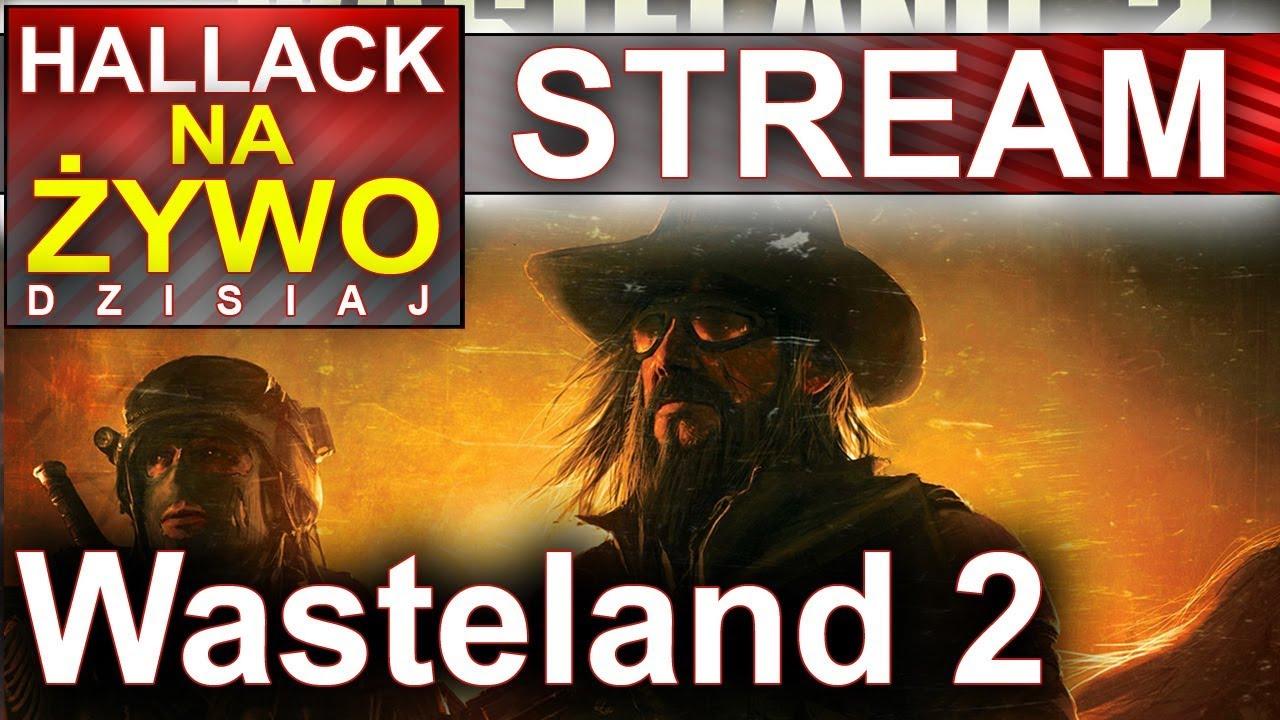 Hallack na żywo – Wasteland 2 – tylko dla koneserów – dla innych nuda :)