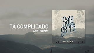 Raí Saia Rodada -  Tá Complicado [Áudio Oficial]