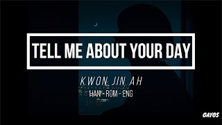 Kwon Jin Ah – Tell Me About Your Day (오늘 뭐 했는지 말해봐) HAN-ROM-ENG LYRICS