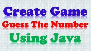 Creating Simple Guessing Number Game In Java Language