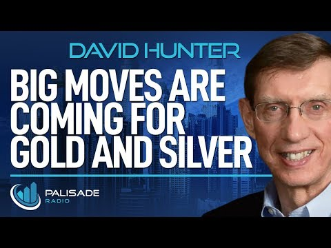David Hunter: Big Moves Are Coming For Gold and Silver