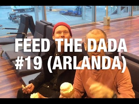 Feed The Dada #19 (Arlanda Airport)
