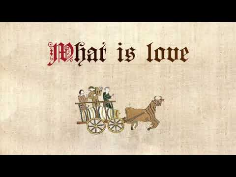 What Is Love (Medieval Style)