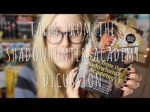 TALES FROM THE SHADOWHUNTER ACADEMY DISCUSSION