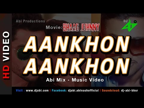 Aankhon Aankhon Remix   Bhaag Johnny   DJ Abi   YO YO Honey Sigh   HD Video