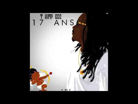 T KIMP GEE - 17 ANS ( Prod. By Magistral Beats ) (AUDIO)