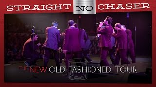 Straight No Chaser: The New Old Fashioned Tour