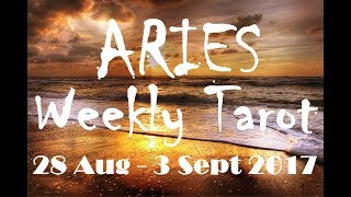 Aries Weekly Tarot Reading 28 August - 3 September 2017