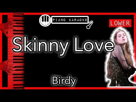 Skinny Love (LOWER -3) - Birdy - Piano Karaoke Instrumental