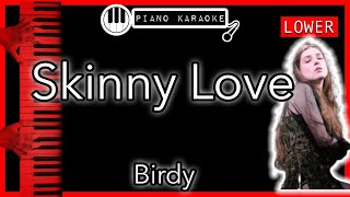 Skinny Love - Birdy/Bon Iver- Piano Karaoke - LOWER