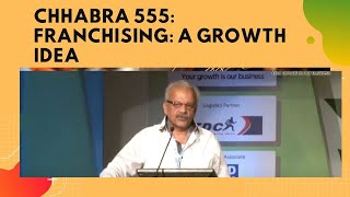 Chhabra 555   Franchising   A growth