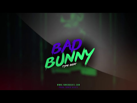 """Bad Bunny"" Type Beat / Emotional Trap Instrumental (Prod. Tower Beatz)"