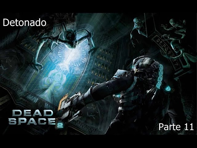 Dead Space 2 Gameplay Parte 11
