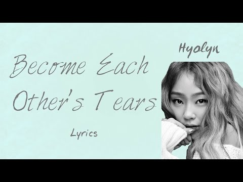 Hyolyn- 'Become Each Other's Tears' (Hwarang: The Beginning OST, Part 5) [Han|Rom|Eng Lyrics]