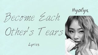 Hyolyn 39 Become Each Other 39 s Tears 39 Hwarang The Beginning OST Part 5 Han Rom Eng lyrics