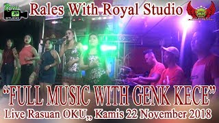 FULL MUSIC RALES Live Raswan Baru OKU 22 11 18 By Royal Studio