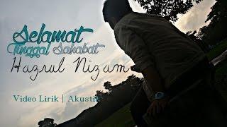 Gambar cover Hazrul Nizam - Selamat Tinggal Sahabat (Official Lyric Video)