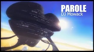 Download PAROLE - DJ Mowack MP3 song and Music Video