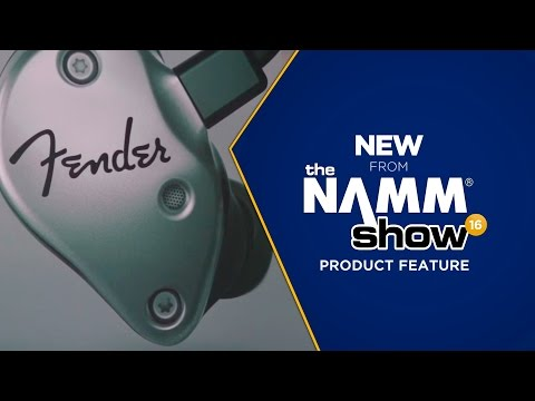 Live at NAMM 2016 - Fender In-Ear Monitor Series