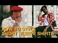 How To Style: Short Sleeve Shirts