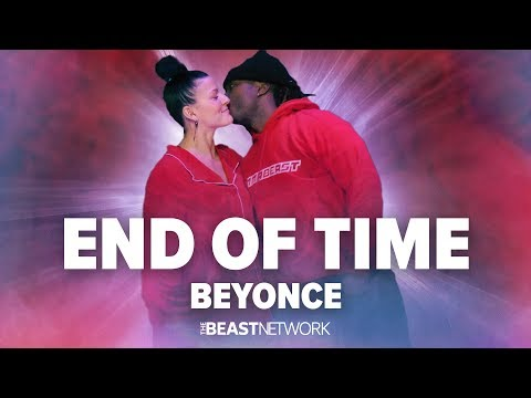 END OF TIME  - BEYONCE | Willdabeast Choreography | #IMMASPACE
