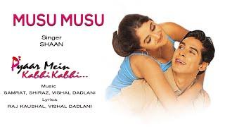 Musu Musu - Official Audio Song | Pyaar Mein Kabhi Kabhi | Shaan | Vishal Dadlani