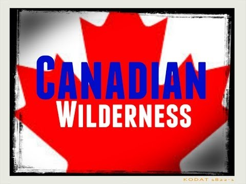 Canada Documentary: Canada's Wilderness and Wildlife Under Protection by Rangers.
