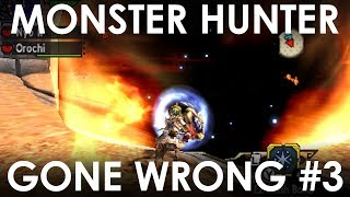 Monster Hunter Gone Wrong #3