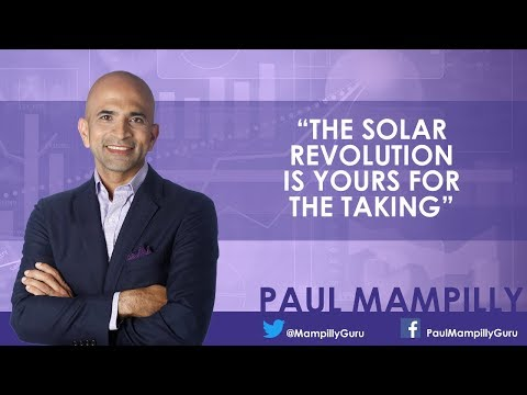 The Solar Revolution Is Yours for the Taking - Paul Mampilly