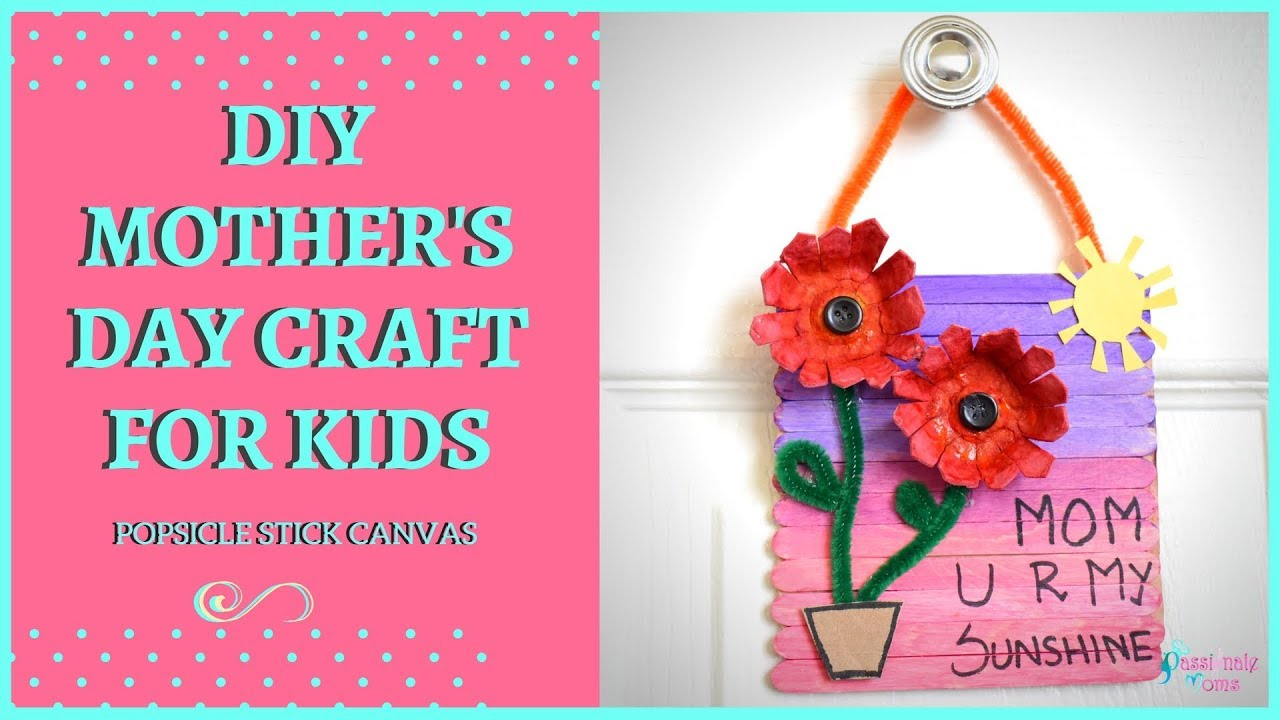 Mother S Day Craft For Kids How To Make Diy Popsicle Stick Canvas
