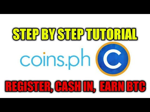 Coins.ph Step By Step Tutorial How To Register Account, How To Cash In, Earn BTC