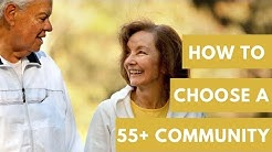 How to Choose A 55+ Community