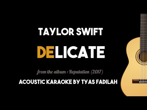 Delicate - Taylor Swift New Song (Acoustic Guitar Karaoke with Lyrics)
