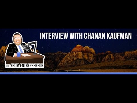 Episode 25: Interview with Chanan Kaufman The Serial Social Entrepreneur