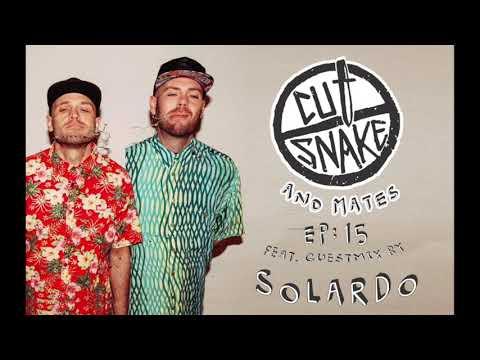 CUT SNAKE & MATES - Ep. 015 - Solardo Guest Mix