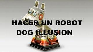 Como hacer un robot dog illusion (Perro de papel que te sigue con la mirada)