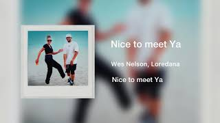 Wes Nelson feat. Loredana - Nice To Meet Ya (Official Audio)