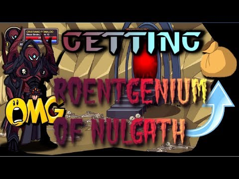 =AQW= *INSTANTLY* GETTING ROENTGENIUMS OF NULGATH ( Best Gettings! ) AQW AdventureQuest Worlds 2017
