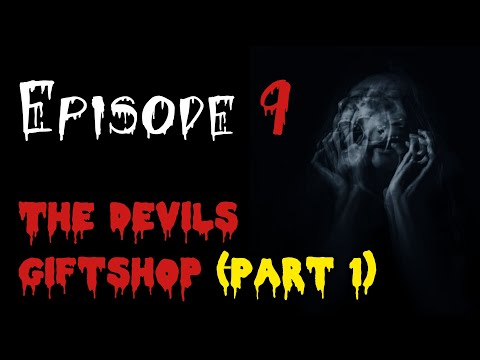 Spooky Halls Episode 9: The Devils Gift Shop Part 1